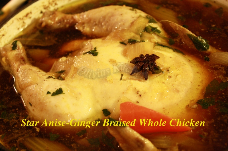 Star Anise Ginger Braised Whole Chicken | Olivia's Kitchen n Crafts